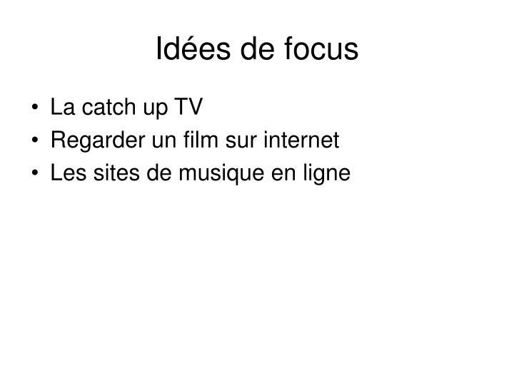 Idées de focus