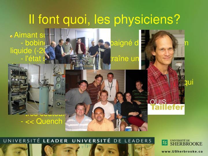 Il font quoi, les physiciens?