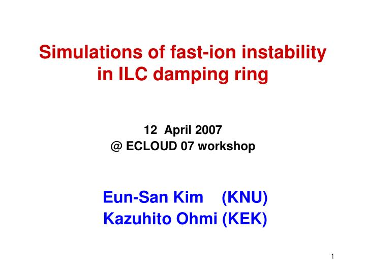 simulations of fast ion instability in ilc damping ring