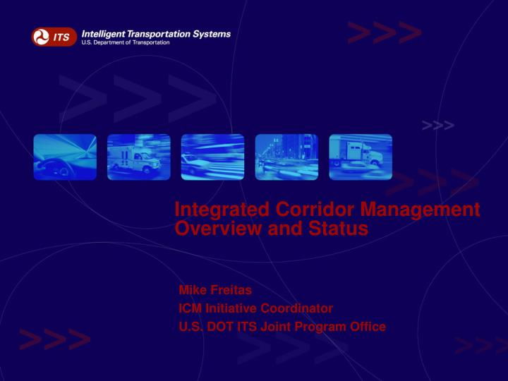 integrated corridor management overview and status n.