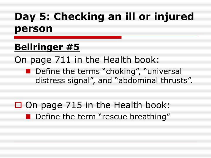day 5 checking an ill or injured person