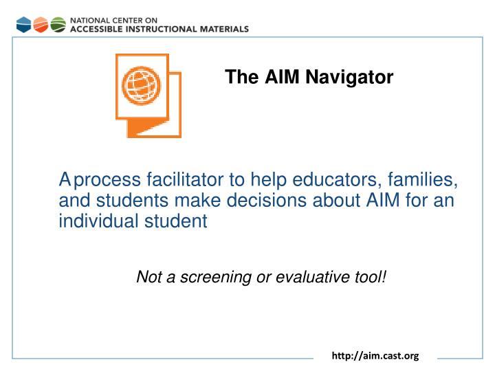 The AIM Navigator