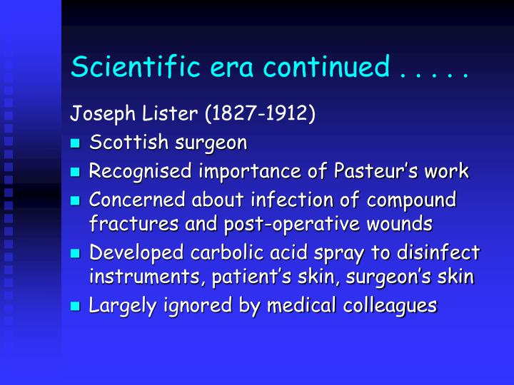Scientific era continued . . . . .