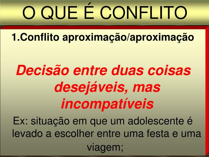 1.Conflito aproximação/aproximação