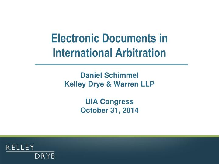 Electronic documents in international arbitration