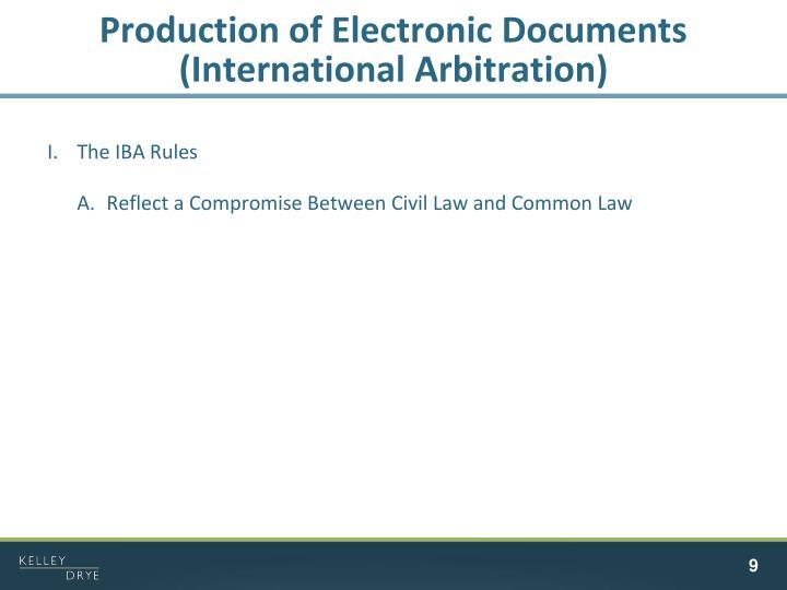 Production of Electronic Documents (International Arbitration)