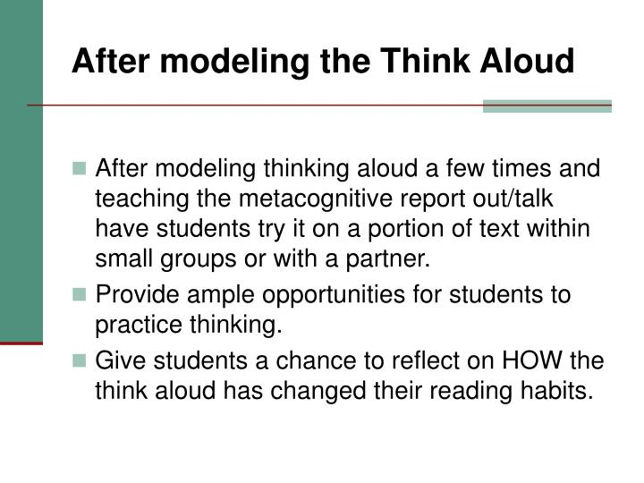 After modeling the Think Aloud