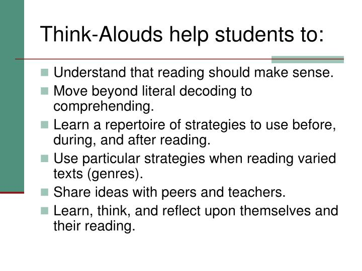 Think-Alouds help students to: