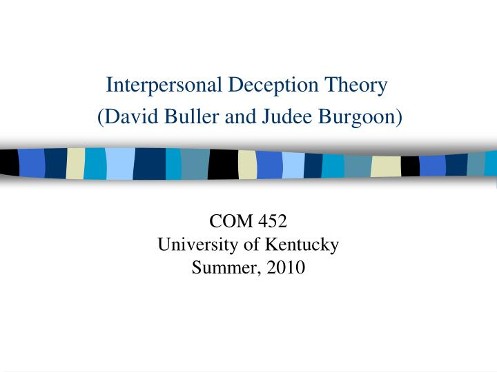 interpersonal deception theory Interpersonal deception theory is a theory that describes deception that is used in conversation between two people there are many variations of deception including.