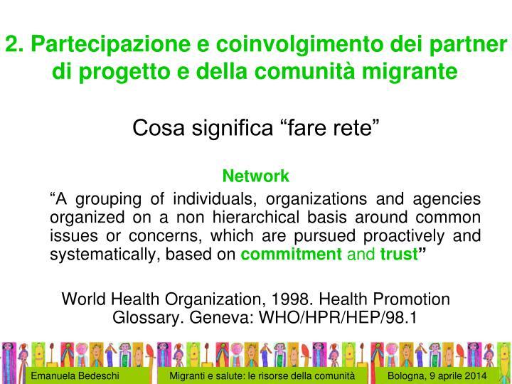 2. Partecipazione e coinvolgimento dei partner  di progetto e della comunità migrante