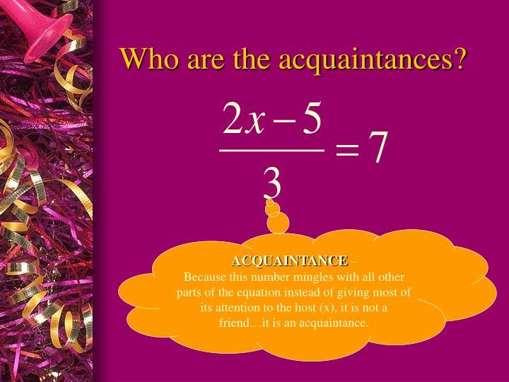 Who are the acquaintances?