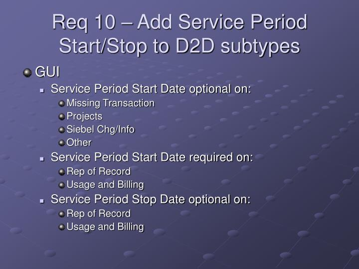 Req 10 – Add Service Period Start/Stop to D2D subtypes
