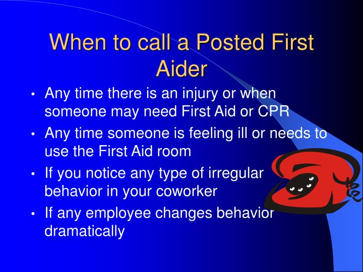 When to call a Posted First Aider