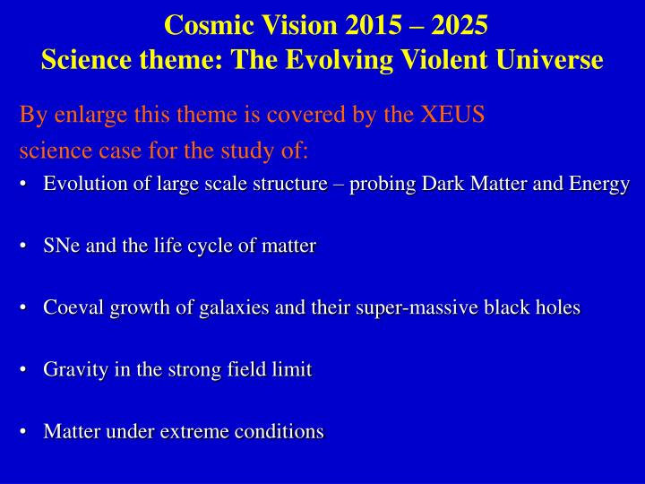 Cosmic vision 2015 2025 science theme the evolving violent universe