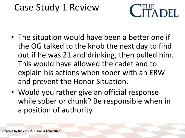 The situation would have been a better one if the OG talked to the knob the next day to find out if he was 21 and drinking, then pulled him. This would have allowed the cadet and to explain his actions when sober with an ERW and prevent the Honor Situation.