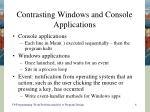 contrasting windows and console applications
