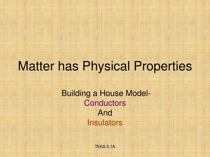 matter has physical properties n.