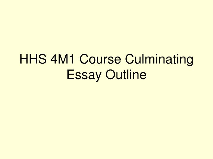 hhs 4m1 course culminating essay outline n.