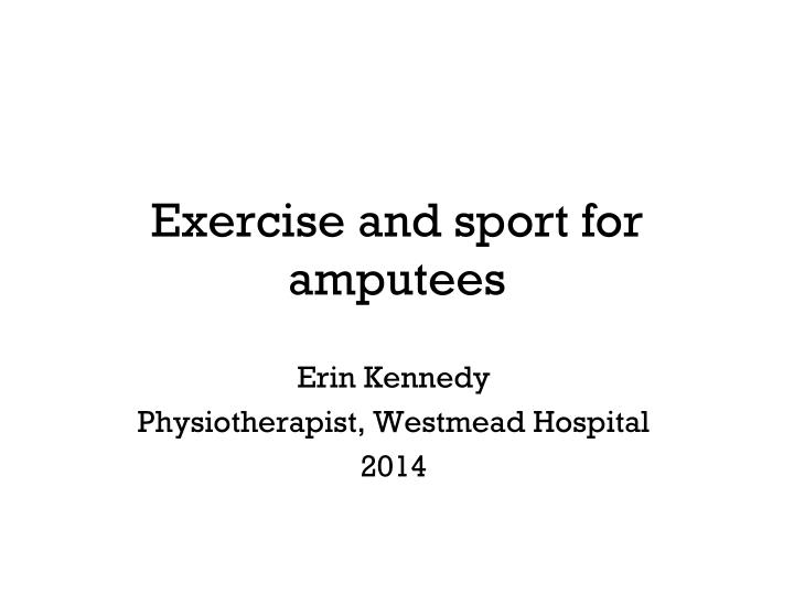 PPT - Exercise and sport for amputees PowerPoint Presentation - ID