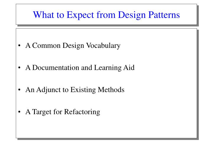 What to Expect from Design Patterns