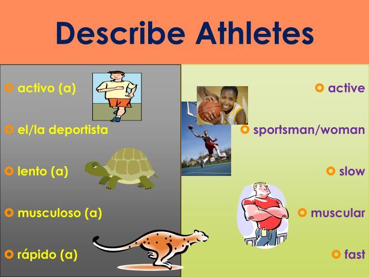 Describe Athletes