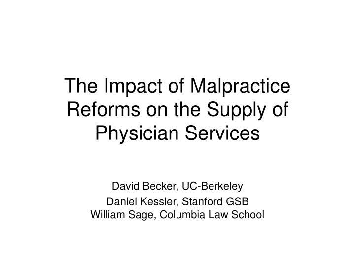 the impact of malpractice reforms on the supply of physician services n.