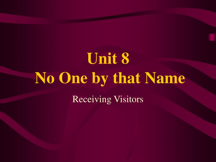 Unit 8 no one by that name