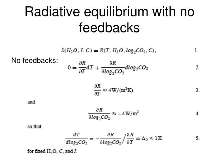 Radiative equilibrium with no feedbacks