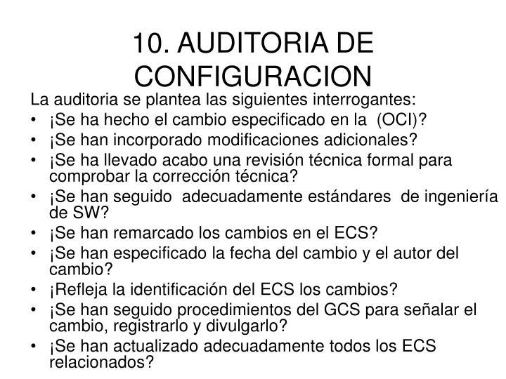 10. AUDITORIA DE CONFIGURACION