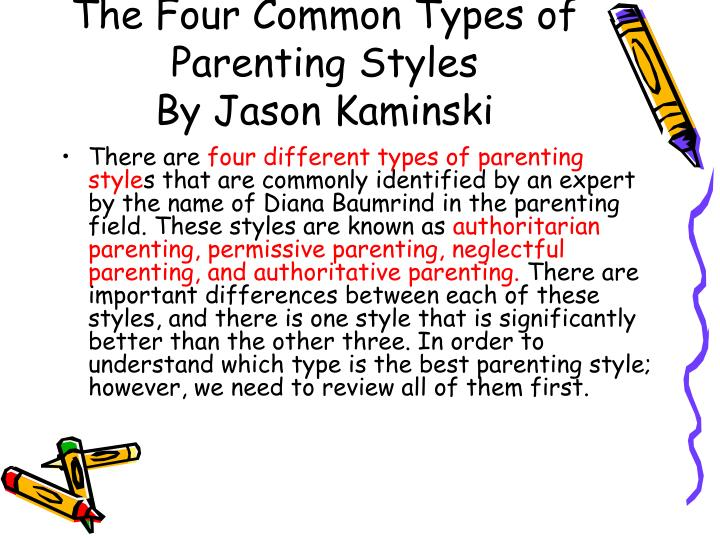 the importance of parenting styles in early Abstract based on a larger longitudinal project of family stress and children's development, the primary objective of the current study was to investigate the relationships between parenting styles and.