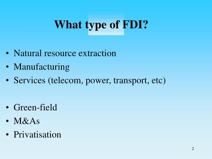 What type of FDI?