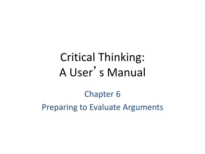 Critical thinking a user s manual