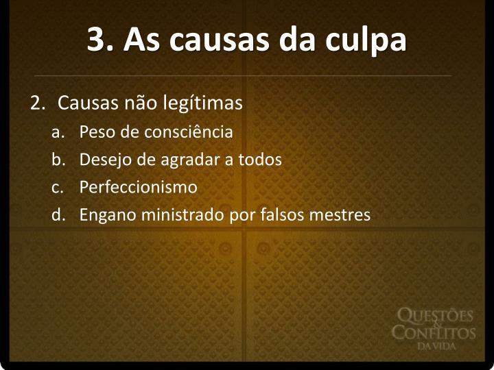 3. As causas da culpa