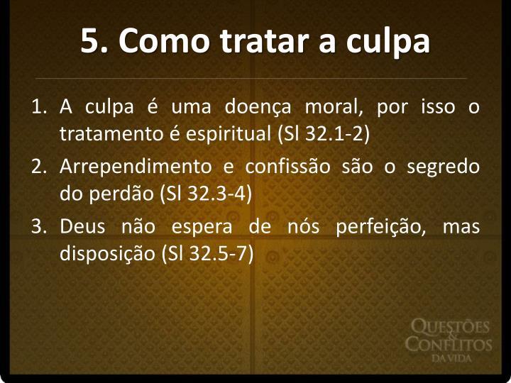 5. Como tratar a
