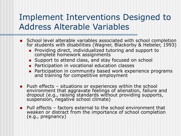 Implement Interventions Designed to Address Alterable Variables