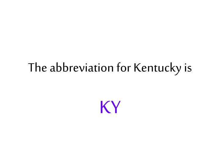 The Abbreviation For Kentucky Is