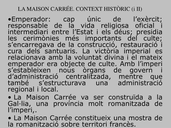 LA MAISON CARRÉE. CONTEXT HISTÒRIC (i II)