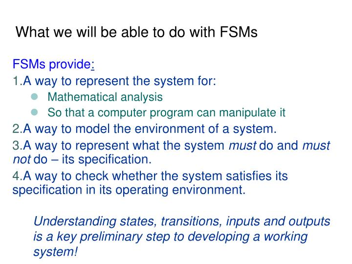 What we will be able to do with FSMs
