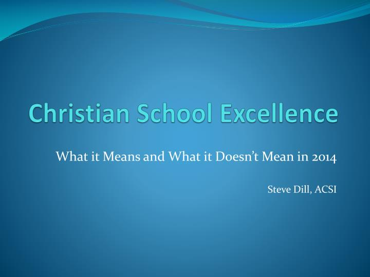 christian school excellence n.