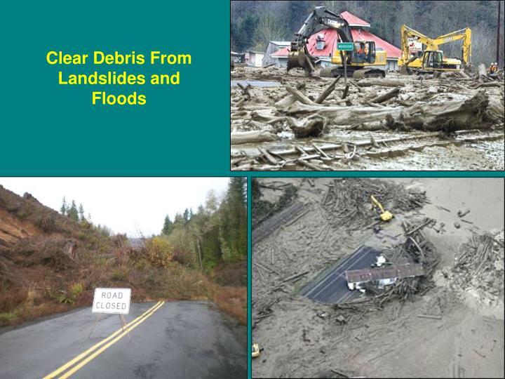Clear Debris From Landslides and Floods