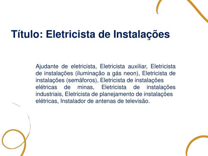 Título: Eletricista de Instalações