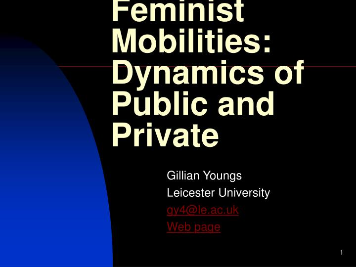 feminist mobilities dynamics of public and private