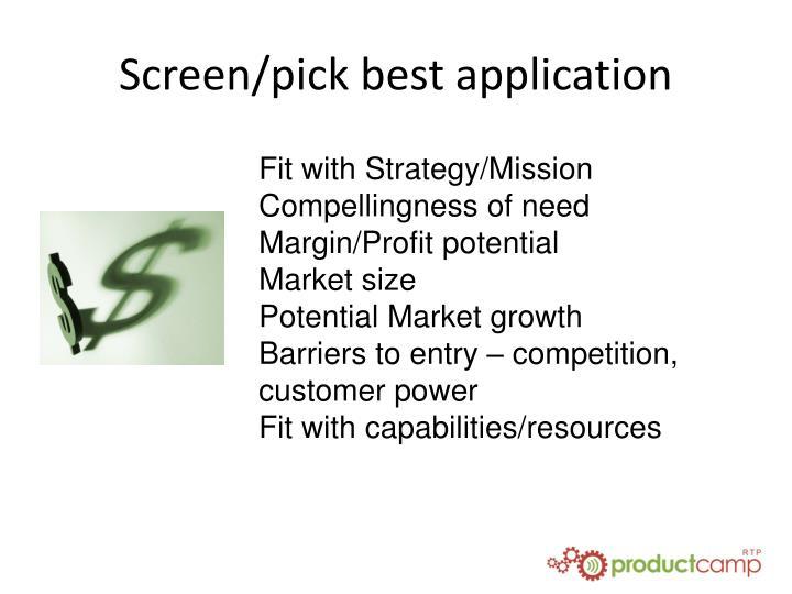 Screen/pick best application