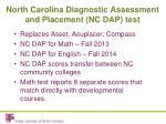 north carolina diagnostic assessment and placement nc dap test