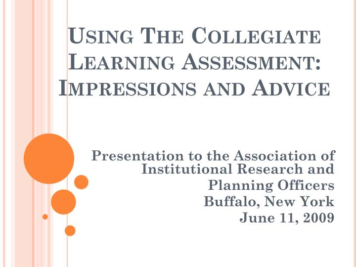 using the collegiate learning assessment impressions and advice n.