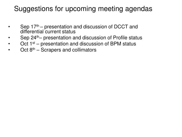 Suggestions for upcoming meeting agendas