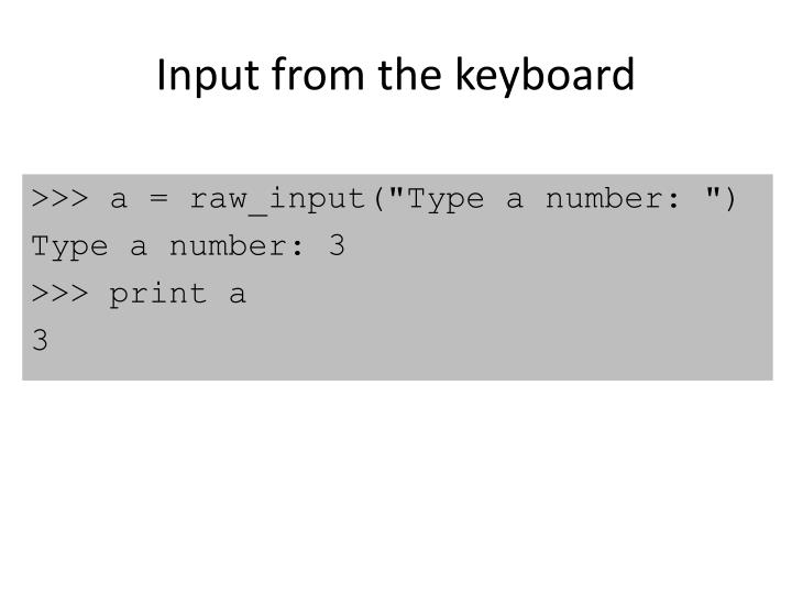 Input from the keyboard