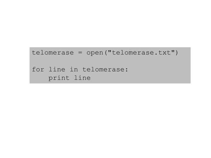 "telomerase = open("""
