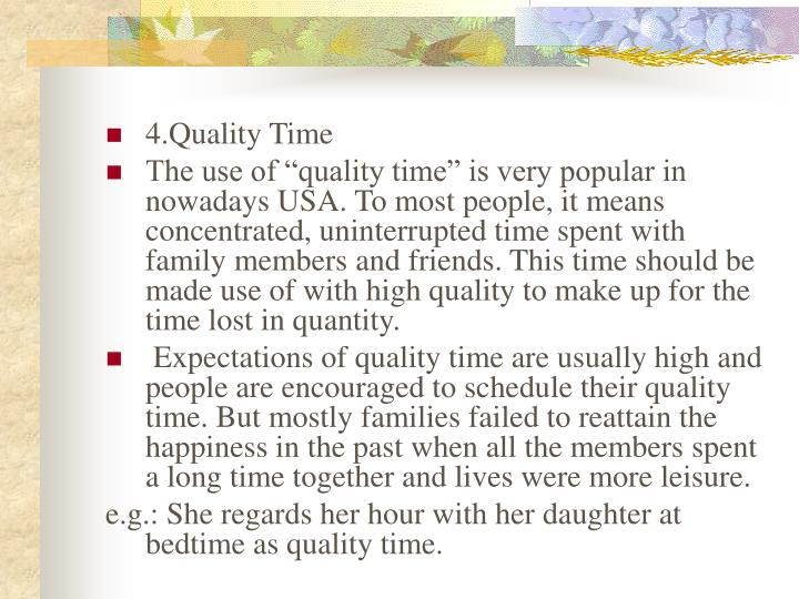 4.Quality Time