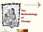 the methodology of change